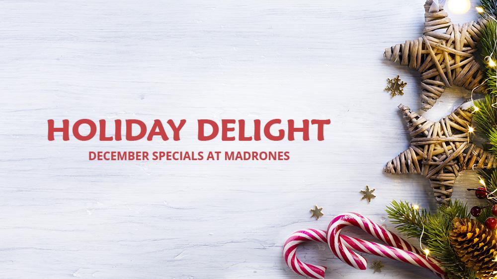 December Specials at Madrones